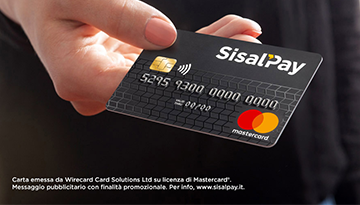 SISALPAY CARD NOW AVAILABLE. A new tool for online and offline payments, easy to use, affordable and safe. A Mastercard prepaid card, contactless and IBAN equipped, suitable for all users and purchasing needs.
